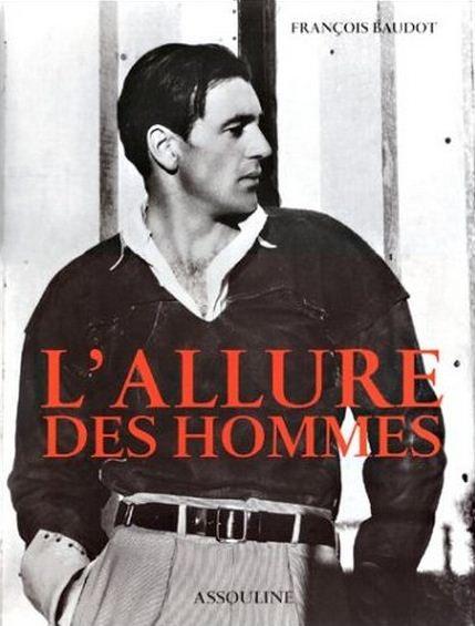 L'allure des Hommes de François Baudot – Editions Assouline