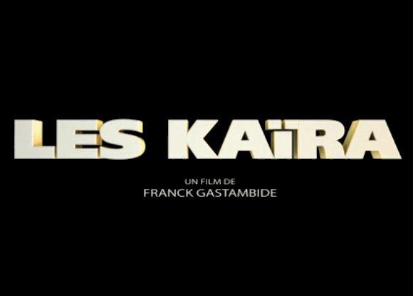 Les Kaïra de Franck Gastambide