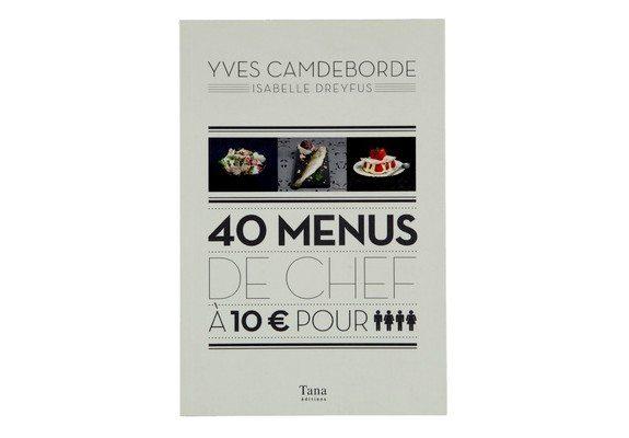 40 menus de chefs 10€ pour 4 personnes yves camdeborde isabelle dreyfus