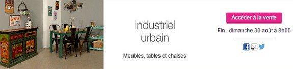 vente privee deco industriel urbain meubles tables chaises