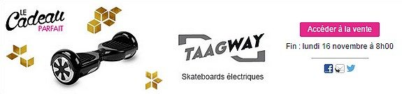 vente privee taagway skateboards electriques